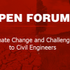 Open Forum – Climate Change and Challenges to Civil Engineers
